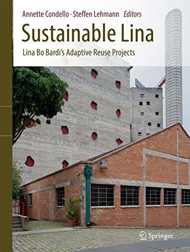 Sustainable Lina: Lina Bo Bardi's Adaptive Reuse Projects (English Edition)
