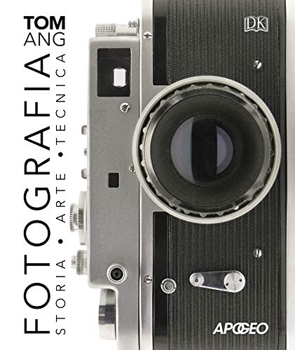 Fotografia. Storia, arte, tecnica