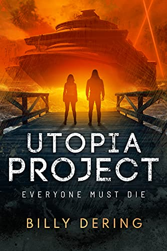 Utopia Project: Everyone Must Die by [Billy  Dering]