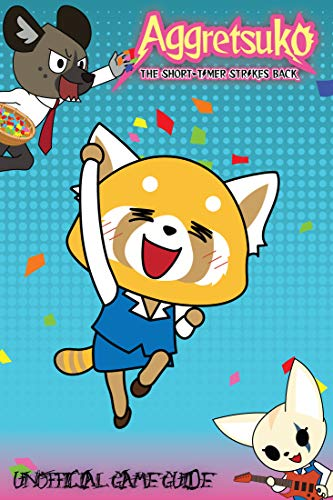 Aggretsuko: The Short Timer Strikes Back: UNOFFICIAL GAME GUIDE (English Edition)