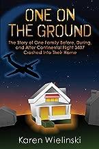 واحد على الأرض: قصة واحد من العائلة قبل وأثناء وبعد Continental الطيران 3407crashed ليدخل في المنزل