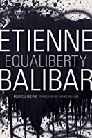 Equaliberty: Political Essays (John Hope Franklin Center Book)