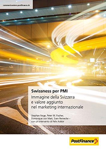 Swissness per PMI: Immagine della Svizzera e valore aggiunto nel marketing internazionale (Italian Edition)
