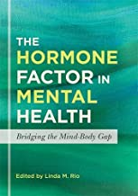 The Hormone Factor in Mental Health: Bridging the Mind-Body Gap