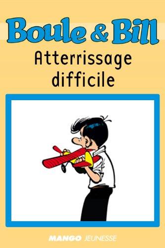 Boule et Bill - Atterrissage difficile (Biblio Mango Boule et Bill t. 218)