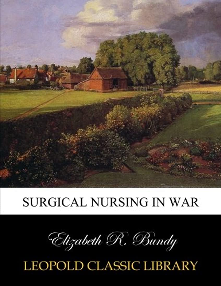 慣れている動かす相関するSurgical nursing in war