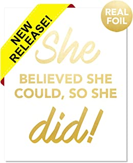 She Believed She Could So She Did Gold Foil Art Print Poster Mom Woman Female Girl Home Office Wall Decor Quote Entrepreneur Teen Gym Dorm Message Girly Motivational Business Inspirational (8 x 10)