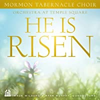 He Is Risen by Mormon Tabernacle Choir
