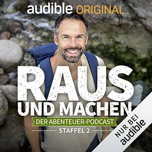 Raus und machen - Der Abenteuer-Podcast: Staffel 2 (Original Podcast) Titelbild