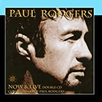 Now & Live CD 2: Live (The Loreley Tapes...) by Paul Rodgers
