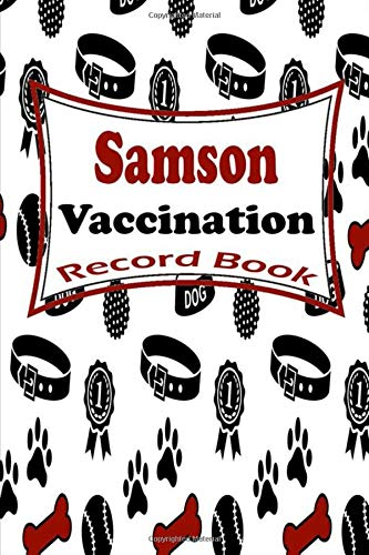 Samson Dog Vaccination Record Book: Ideal Vaccination Record Book For Those Who Take Care Of Their DogS, Record your pet Medical Info, Periodic ... Booklet, Vaccine Record Book For Dogs