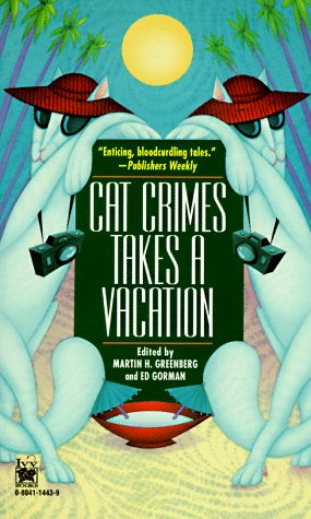 Cat Crimes Takes a Vacation (Cat Crime Anthology Series)の詳細を見る