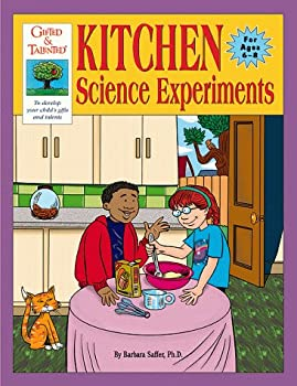 Gifted & Talented: Kitchen Science Experiments: Absolutely Everything You Need to Know About Science 0737303743 Book Cover