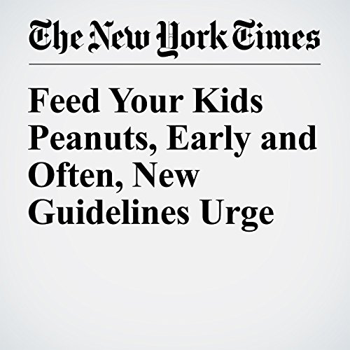Feed Your Kids Peanuts, Early and Often, New Guidelines Urge cover art