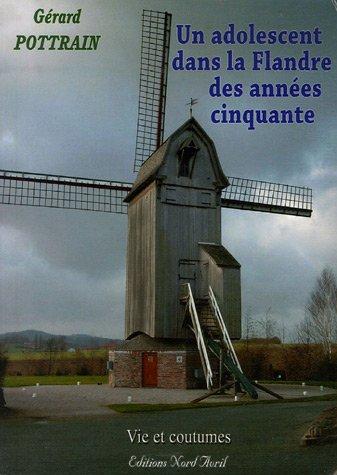 Un adolescent dans la Flandre des années cinquante : Vie et coutumes... PDF Books