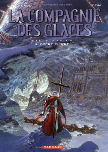 La Compagnie des Glaces - Cycle 1 - tome 4 - Frère Pierre