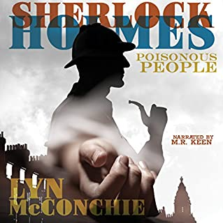 Sherlock Holmes: Poisonous People                   By:                                                                                                                                 Lyn McConchie                               Narrated by:                                                                                                                                 Mark Keen                      Length: 9 hrs and 46 mins     1 rating     Overall 5.0