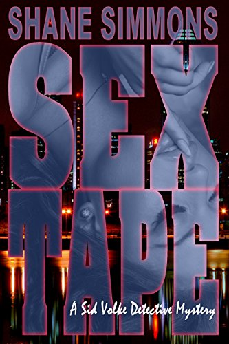Sex Tape: A Sid Volke Detective Mystery Book One (English Edition)