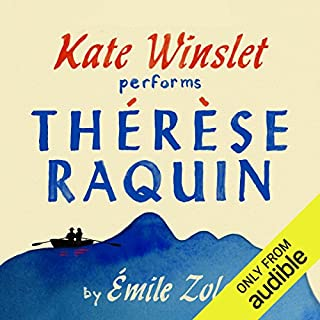 Thérèse Raquin                   By:                                                                                                                                 Emile Zola                               Narrated by:                                                                                                                                 Kate Winslet                      Length: 7 hrs and 55 mins     435 ratings     Overall 4.0