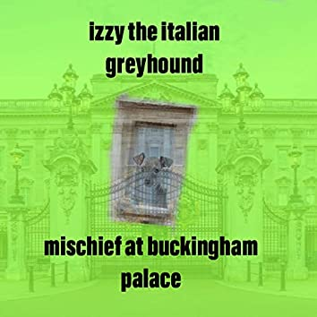 Mischief At Buckingham Palace