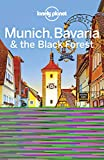 Lonely Planet Munich, Bavaria & the Black Forest (Regional Guide)