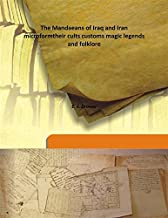 The Mandaeans of Iraq and Iran microformtheir cults customs magic legends and folklore