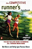 The Competitive Runner's Handbook: The Bestselling Guide to Running 5Ks through Marathons by Bob Glover Shelly-Lynn Florence Glover(1999-04-01)
