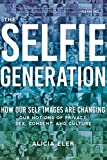 The Selfie Generation: Exploring Our Notions of Privacy, Sex, Consent, and Culture