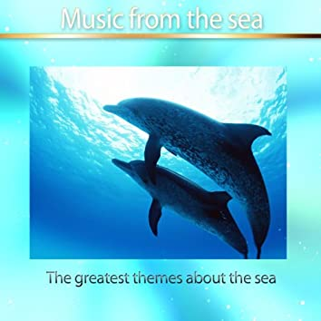 Music from the Sea (The Greatest Themes About the Sea)