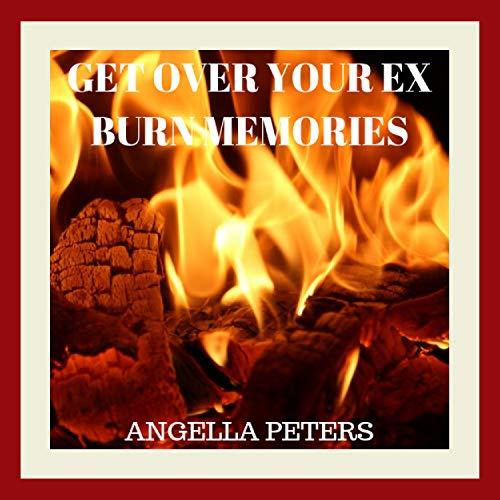 Burn Memories Of Ex Hypnosis