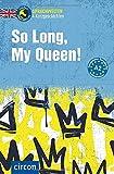 So Long, My Queen!: Englisch A2 (Compact Sprachwelten Kurzgeschichten)