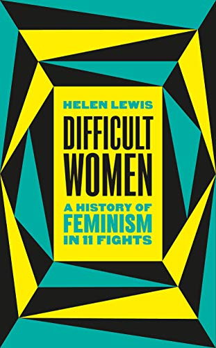 Image of Difficult Women: An Imperfect History of Feminism
