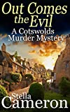 OUT COMES THE EVIL a gripping Cotswolds murder mystery full