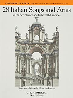 28 Italian Songs & Arias (Complete, All Keys): Of the 17th & 18th Centuries
