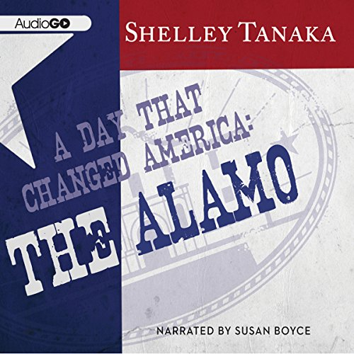 A Day That Changed America: The Alamo audiobook cover art