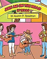 Join Me On the Road: In Texas