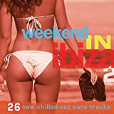 Weekend In Ibiza 2 (26 New Chilled Out Euro Tracks)