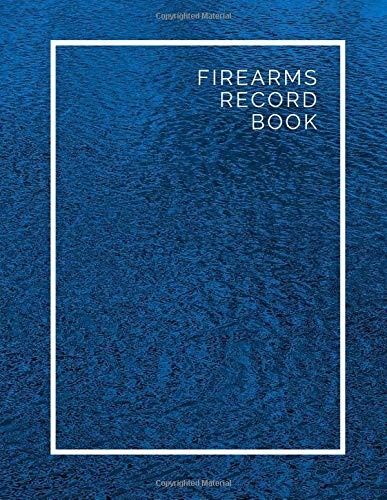 """Firearms Record Book: Personal Firearms Log, Inventory, Journal, Acquisition & Disposition Insurance Organizer Logbook, Gifts for Collection Owners, ... Place 8.5""""x11"""" 120 pages. (Firearms Logbook)"""