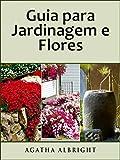 Guia para Jardinagem e Flores (Portuguese Edition)