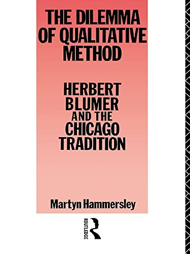 Dilemma Qualitative Method: Herbert Blumer and the Chicago Tradition