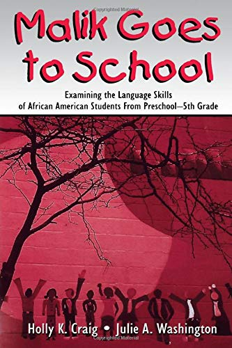 Compare Textbook Prices for Malik Goes to School: Examining the Language Skills of African American Students From Preschool-5th Grade  ISBN 9780805858112 by Craig, Holly K.,Washington, Julie A.