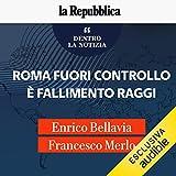 Roma fuori controllo è fallimento Raggi: Dentro la notizia 34