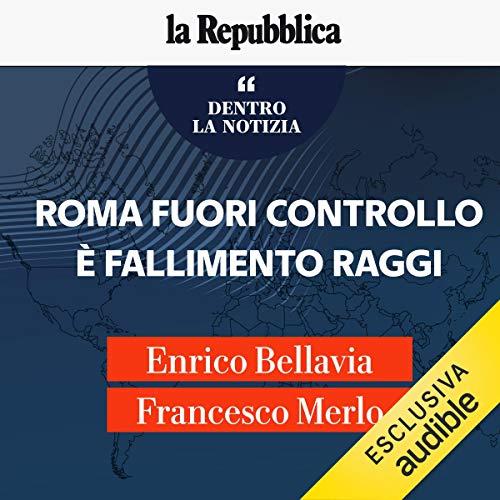 Roma fuori controllo è fallimento Raggi copertina