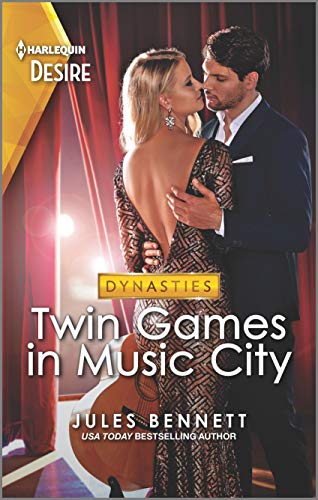Twin Games in Music City: A fun and sassy twin switch romance set in Nashville (Dynasties: Beaumont Bay Book 1) by [Jules Bennett]