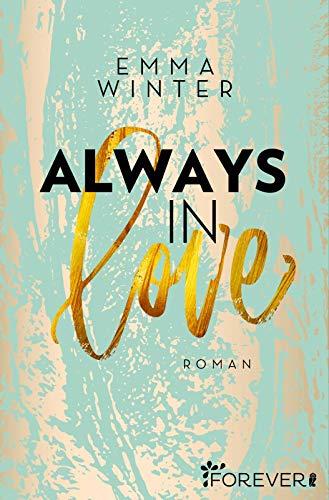 Buchseite und Rezensionen zu 'Always in Love: Roman (Weston-High-Reihe, Band 3)' von Emma Winter