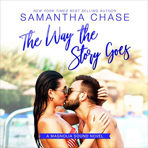 The Way the Story Goes Audiobook By Samantha Chase cover art