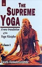 The Supreme Yoga: A New Translation of the Yoga Vasistha (Buddhist Tradition S.) [2 Vol set] by Venkatesananda Swam (2005-11-30)