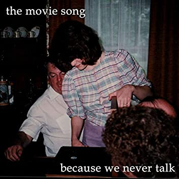 Because We Never Talk