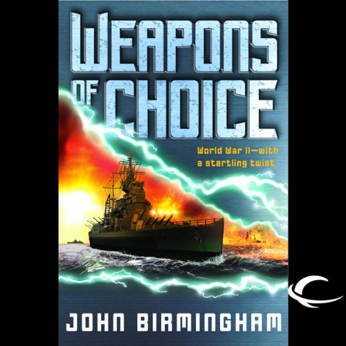 Weapons of Choice     Axis of Time, Book 1              By:                                                                                                                                 John Birmingham                               Narrated by:                                                                                                                                 Jay Snyder                      Length: 20 hrs and 21 mins     783 ratings     Overall 4.0