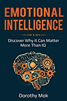 Emotional Intelligence: Discover Why it Can Matter More Than IQ